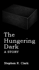 The Hungering Dark | A Story by Stephen R. Clark